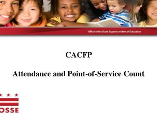 CACFP  Attendance and Point-of-Service Count