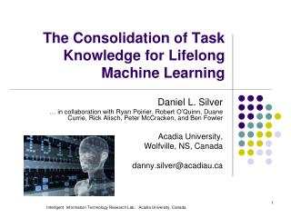 The Consolidation of Task Knowledge for Lifelong Machine Learning