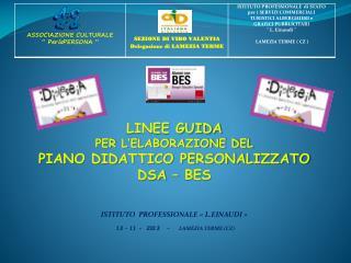 LINEE GUIDA PER L'ELABORAZIONE DEL PIANO DIDATTICO PERSONALIZZATO DSA – BES