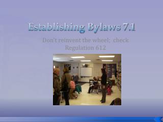Establishing Bylaws 7.1