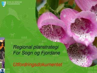 Regional planstrategi  For Sogn og Fjordane Utfordringsdokumentet
