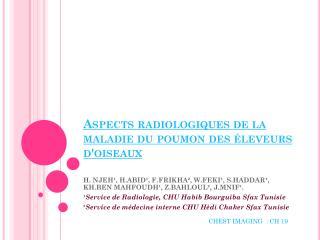 Aspects radiologiques  de la  maladie  du poumon des  �leveurs  d'oiseaux