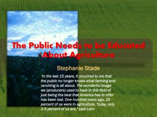 The Public Needs to be Educated About Agriculture