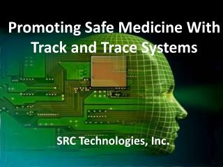 Promoting Safe Medicine With Track and Trace Systems