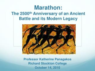 Marathon: The 2500 th  Anniversary of an Ancient Battle and its Modern Legacy
