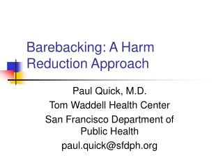 Barebacking: A Harm Reduction Approach