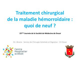 Traitement chirurgical  de la maladie h�morro�daire :  quoi de neuf ?
