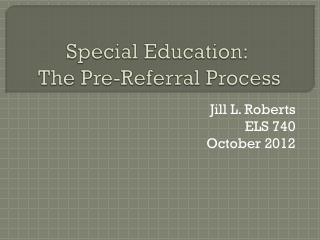 Special Education:  The Pre-Referral Process