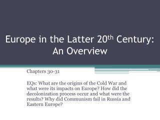 Europe in the Latter 20 th  Century: An Overview