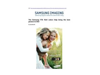 The Samsung F70 - Rich colors help bring the best picture to