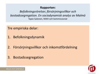 Tre empiriska delar: Befolkningsdynamik Försörjningsvillkor och inkomstfördelning