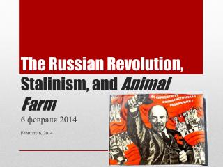 The Russian Revolution,  Stalinism, and  Animal Farm