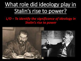 What role did ideology play in Stalin's rise to power?