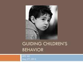 Guiding Children's Behavior