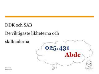 DDK och SAB De viktigaste likheterna och skillnaderna