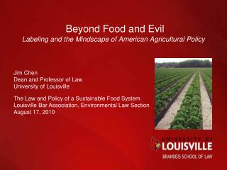 Beyond Food and  Evil Labeling and the  Mindscape of  American Agricultural Policy