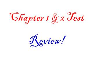 Chapter 1 & 2 Test