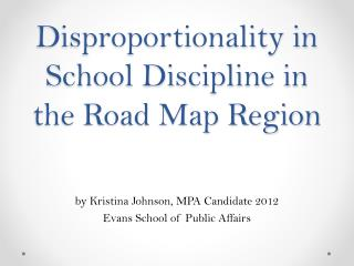 Disproportionality in School Discipline in the Road Map Region
