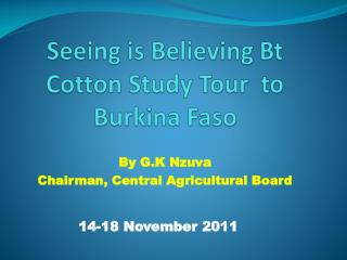 Seeing is Believing Bt Cotton Study Tour  to Burkina Faso