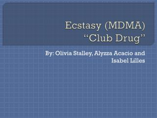 "Ecstasy (MDMA) ""Club Drug"""