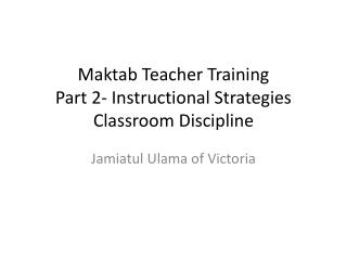 Maktab  Teacher Training  Part 2- Instructional Strategies Classroom Discipline