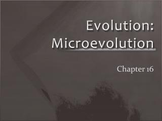 Evolution: Microevolution
