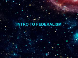 Intro to Federalism