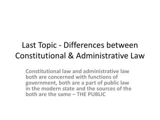 Last Topic - Differences between Constitutional & Administrative Law
