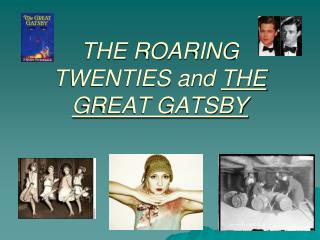 THE ROARING TWENTIES and  THE GREAT GATSBY