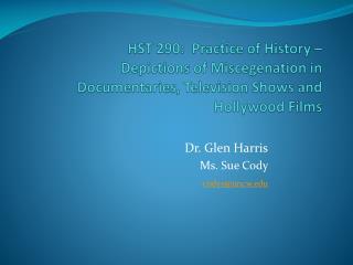 Dr. Glen Harris Ms. Sue Cody codys@uncw.edu