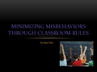 Minimizing Misbehaviors through Classroom Rules