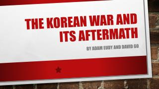 The Korean War and its Aftermath