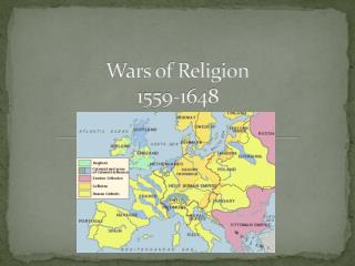 Wars of Religion 1559-1648