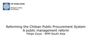Reforming the Chilean Public Procurement System  A public management reform