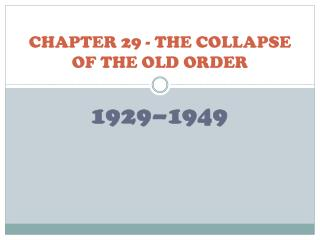 CHAPTER  29 - THE COLLAPSE OF THE OLD  ORDER