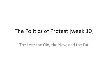 The Politics of Protest [week 10]