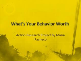 What's Your Behavior Worth
