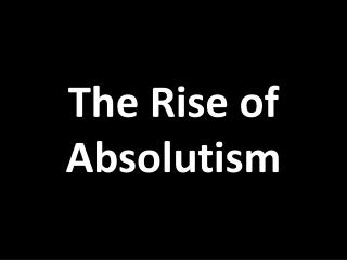 The Rise of Absolutism