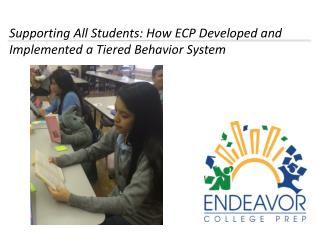 Supporting All Students: How ECP  D eveloped and Implemented a Tiered  B ehavior System