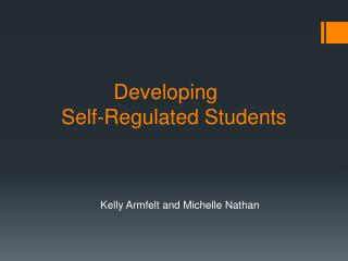 Developing     Self-Regulated Students