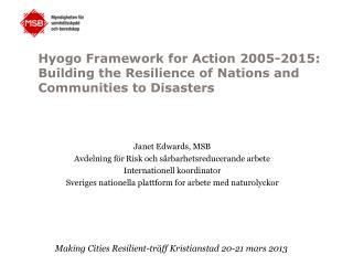 Janet Edwards, MSB Avdelning för Risk och sårbarhetsreducerande arbete Internationell koordinator
