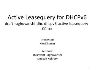 Active  Leasequery  for  DHCPv6  draft-raghuvanshi-dhc-dhcpv6-active-leasequery-00.txt