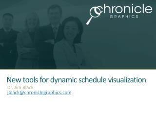 New tools for dynamic schedule visualization