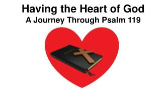 Having the Heart of God A Journey Through Psalm 119