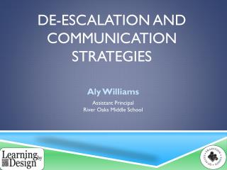 De-Escalation and Communication Strategies