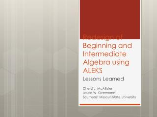 Redesign of Beginning and Intermediate Algebra using ALEKS