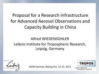 Alfred  WIEDENSOHLER  Leibniz Institute  for Tropospheric Research, Leipzig,  Germany