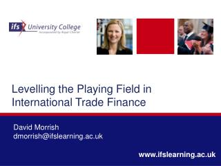 Levelling  the Playing Field in  International Trade Finance