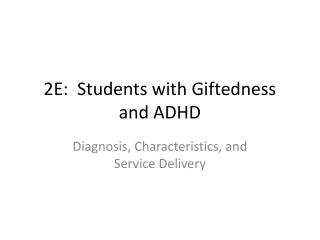 2E:  Students with Giftedness and ADHD
