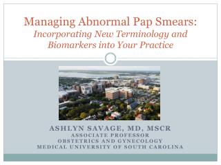 Managing Abnormal Pap Smears: Incorporating New Terminology and Biomarkers into Your Practice